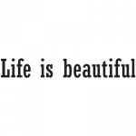 Life is beautiful Wallsticker