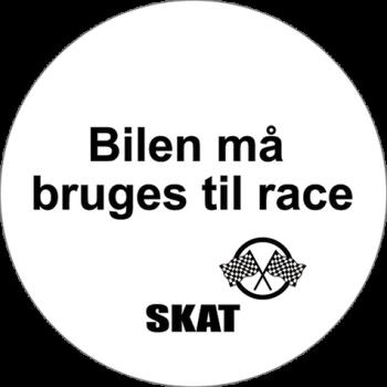 Bilen må bruges til race SKAT - Sticker Ø6 cm