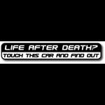 Life After Death? Car - sticker