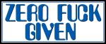 Zero-fuck-given